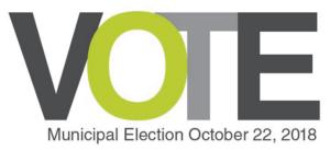 VOTE. Municipal Electrion October 22, 2018