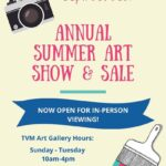 Annual Summer Art Show and Sale now open for in-person viewing Starting July 5 to September 25, 2021. Art Gallery Hours Sunday to Tuesday 10 a.m. to 4 p.m. and Wednesday to Saturday 10 a.m. to 6 p.m.