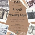 New exhibit opening August 3, 2021. A Walk Down Memory Lane. Hours of operation Sunday to Tuesday, 10 a.m. to 4 p.m. Wednesday to Saturday 10 a.m. to 6 p.m.